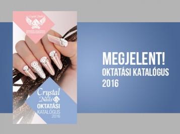 MEGJELENT! Crystal Nails Oktatási katalógus 2016!