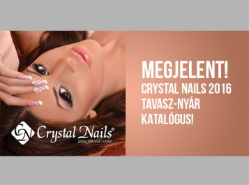 MEGJELENT! Crystal Nails 2016 tavasz-nyári katalógus!