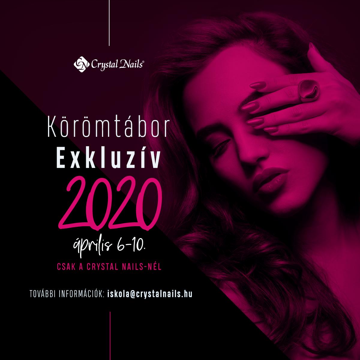 Exkluzív Körömtábor 2020 tavaszán a Crystal Nails-szel!